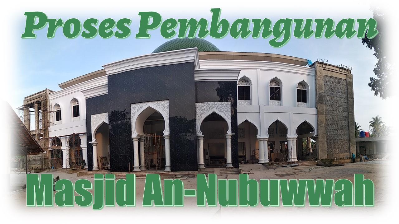 Proses Pembangunan Masjid An-Nubuwwah